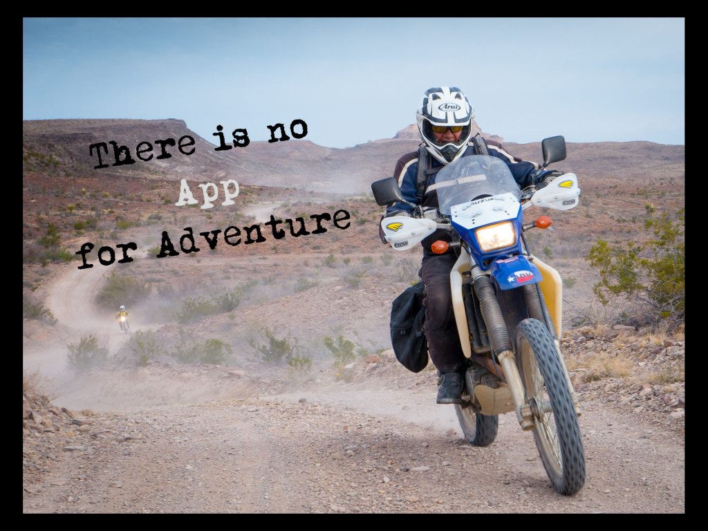 No app for adventure