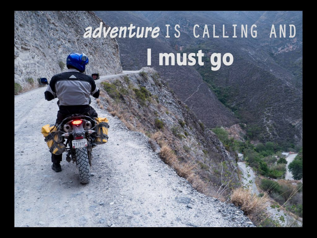 Adventure is calling and I must go